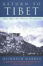 Return to Tibet : Tibet after the Chinese occupation