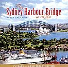 The Sydney Harbour Bridge : a life