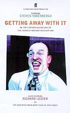 Getting away with it : or, The further adventures of the luckiest bastard you ever saw