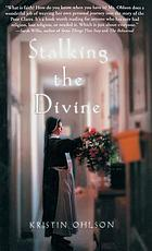 Stalking the divine : contemplating faith with the Poor Clares