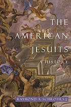 The American Jesuits a history