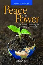 Peace and power : creative leadership for building community