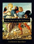 On the road with the archangel : a novel