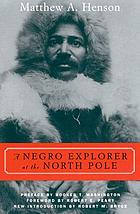 A Black explorer at the North Pole; an autobiographical report by the Negro who conquered the top of the world with Admiral Robert E. Peary