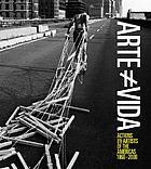 Arte [no es] vida : actions by artists of the Americas 1960-2000