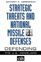 Strategic threats and national missile defenses : defending the U.S. homeland