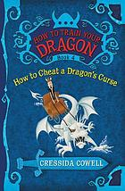 How to cheat a dragon's curse : the heroic misadventures of Hiccup the viking