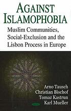 Against Islamophobia : Muslim communities, social-exclusion and the Lisbon process in Europe