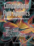 Computational fluid dynamics : proceedings of the Fourth UNAM Supercomputing Conference, Mexico City, Mexico, 27-30 June 2000
