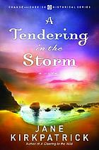 A tendering in the storm : a novel