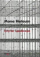Mona Hatoum : interior landscape