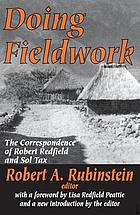 Doing fieldwork : the correspondence of Robert Redfield and Sol Tax