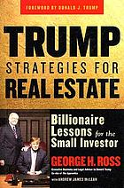 Trump strategies for real estate : billionaire lessons for the small investor