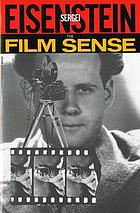 The film sense, by Sergei M. Eisenstein