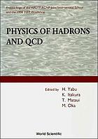 Physics of hadrons and QCD : proceedings of the APCTP-RCNP Joint International School and the 1998 YITP Workshop : Osaka and Kyoto, Japan, October 1998
