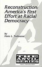 Reconstruction : America's first effort at racial democracy