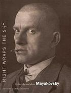 Night wraps the sky : writings by and about Mayakovsky
