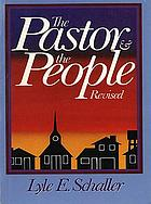 The pastor and the people : building a new partnership for effective ministry