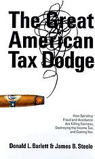 The great American tax dodge : how spiraling fraud and avoidance are killing fairness, destroying the income tax, and costing you