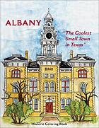 "Albany : ""the coolest small town in Texas"" historic coloring book"