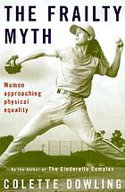 The frailty myth : women approaching physical equality