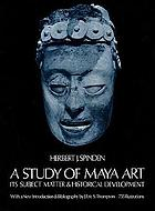 A study of Maya art, its subject matter and historical development