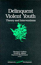 Delinquent violent youth : theory and interventions