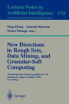New directions in rough sets, data mining, and granular-soft computing : 7th International Workshop, RSFDGrC'99, Yamaguchi, Japan, November 1999 : proceedings