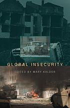 Global insecurity : restructuring the global military sector