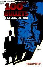 100 bullets : first shot, last call