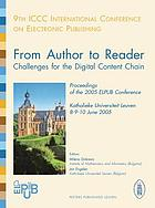 From author to reader : challenges for the digital content chain : proceedings of the 9th ICCC International Conference on Electronic Publishing