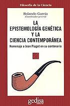 La Epistemología genética y la ciencia contemporánea : homenaje a Jean Piaget en su centenario