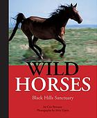 Wild horses : Black Hills Sanctuary