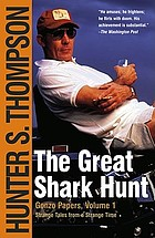 The great shark hunt : strange tales from a strange time