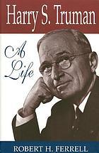 Harry S. Truman a life