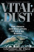 Vital dust : life as a cosmic imperative