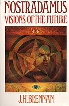 Nostradamus : visions of the future