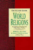The Eliade guide to world religionsThe HarperCollins Guide to world religions