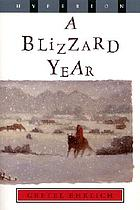 A blizzard year : Timmy's almanac of the seasons
