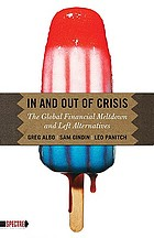 In and out of crisis the global financial meltdown and left alternatives