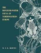 The brackish-water fauna of northwestern Europe : an identification guide to brackish-water habitats, ecology, and macrofauna for field workers, naturalists, and students