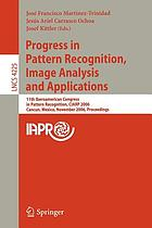 Progress in pattern recognition, image analysis and applications 11th Iberoamerican Congress in Pattern Recognition, CIARP 2006, Cancun, Mexico, November 14-17, 2006 : proceedings