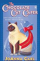 The chocolate cat caper : a chocoholic mystery