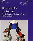 Debt Relief for the Poorest an Evaluation Update of the HIPC Initiative