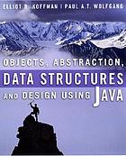 Objects, abstraction, data structures and design using Java