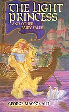 The light princess : and other fairy tales