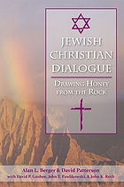 Jewish-Christian dialogue : drawing honey from the rock
