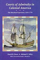 Courts of admiralty in colonial America : the Maryland experience, 1634-1776