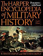 The Harper encyclopedia of military history : from 3500 BC to the present