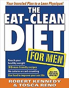 The eat-clean diet for men : your ironclad plan to a lean physique!